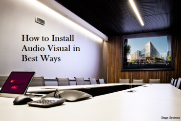 How to Install Audio Visual in Best Ways