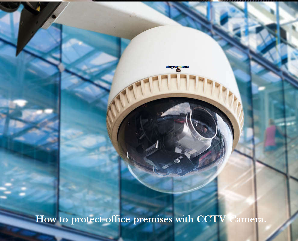 How to protect office premises with CCTV Camera  – Stage Systems