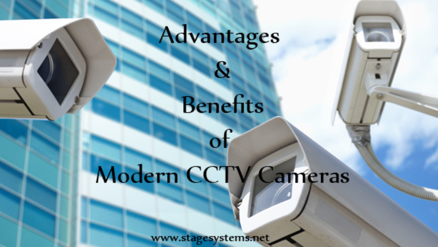 Advantages and Benefits of Modern CCTV Cameras